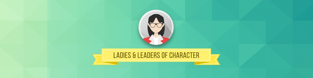 01-Ladies-and-Leaders-of-Character.jpg
